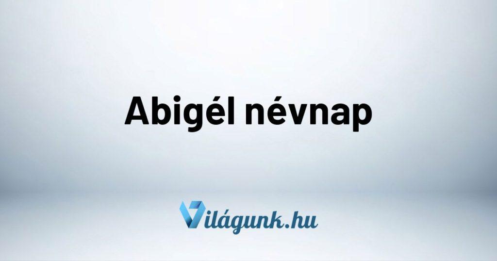 Mikor van Abigél névnap?