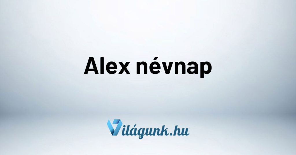 Mikor van Alex névnap?