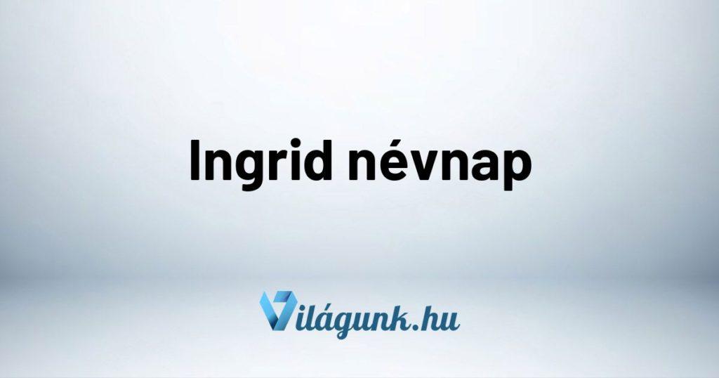 Mikor van Ingrid névnap?
