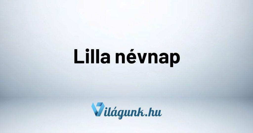 Mikor van Lilla névnap?